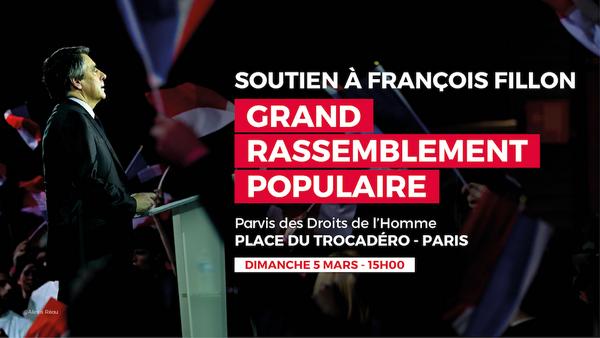 Soutien à François Fillon: Grand rassemblement populaire dimanche 5 mars sur la place du Trocadéro à 15h00 !